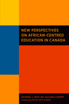 2013 new perspectives on african centred education in canada cvr